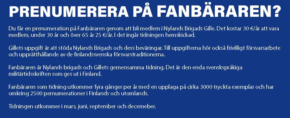 Prenumerera på Fanbäraren genom att bli medlem i Nylands Brigads Gille .r.f. för 30 €/år